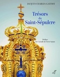 Jacques Charles-Gaffiot - Trésors du Saint-Sépulcre.