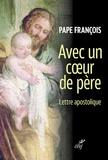 Pape François - Avec un coeur de père - Lettre apostolique du Pape François.
