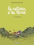 Jean-Yves Ferri et Manu Larcenet - Le retour à la terre Tome 1 : La Vraie vie.