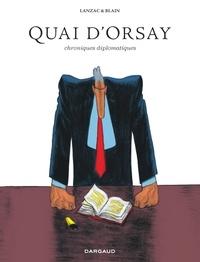 Christophe Blain et Abel Lanzac - Quai d'Orsay  : L'intégrale.