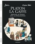 Charles Pépin et  Jul - Platon la gaffe - Survivre au Travail avec les Philosophes.