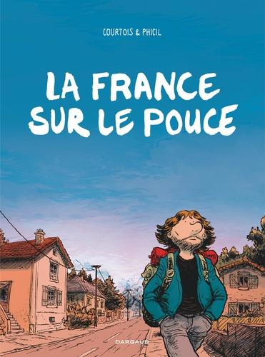 La France sur le pouce / scénario Olivier Courtois | Courtois, Olivier. Auteur