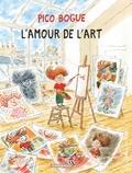 Dominique Roques et Alexis Dormal - Pico Bogue Tome 10 : L'amour de l'art.