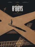 Steve Cuzor et Philippe Thirault - O'Boys  : L'intégrale.