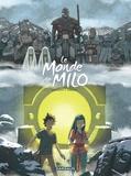 Richard Marazano et Christophe Ferreira - Le monde de Milo Tome 7 : La terre sans retour - Première partie.