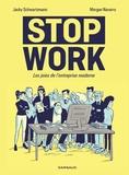 Jacky Schwartzmann et Morgan Navarro - Stop Work - Les joies de l'entreprise moderne.