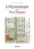 Dominique Roques et Alexis Dormal - L'étymologie avec Pico Bogue Tome 2 : .