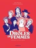 Julie Birmant et Catherine Meurisse - Drôles de femmes - Tome 0.