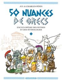Jul et Charles Pépin - 50 nuances de grecs Tome 1 : .
