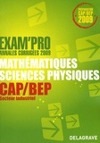 Jean-Charles Juhel et Pierre Juhel - Mathématiques-Sciences physiques CAP/BEP secteur industriel - Annales corrigées.
