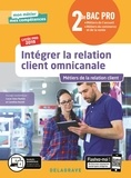Lucas Sanz Ramos et Caroline Autret - Intégrer la relation client omnicanale 2de Bac pro Métiers de la relation client Mon métier mes compétences - Pochette élève.