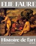 Elie Faure - Histoire de l'art N° 3 : L'art renaissant.