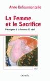 Anne Dufourmantelle - La Femme et le Sacrifice - D'Antigone à la femme d'à côté.