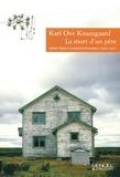 La mort d'un père : roman / Karl Ove Knausgaard | Knausgård, Karl Ove (1968-....). Auteur