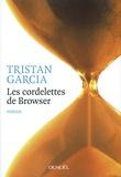 Les cordelettes de Browser / Tristan Garcia   Garcia, Tristan (1981-....)