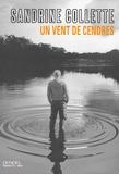 Un vent de cendres / Sandrine Collette   Collette, Sandrine (1970-....). Auteur