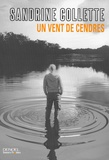Un vent de cendres / Sandrine Collette | Collette, Sandrine (1970-....)
