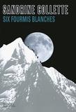 Six fourmis blanches / Sandrine Collette   Collette, Sandrine (1970-....). Auteur