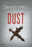 Dust / Sonia Delzongle | Delzongle, Sonia (1967-....). Auteur