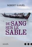 [Du ]sang sur le sable : roman | Karjel, Robert. Auteur