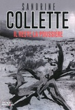 Il reste la poussière / Sandrine Collette   Collette, Sandrine (1970-....). Auteur