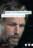 Karl Ove Knausgaard - Mon combat Tome 5 : Comme il pleut sur la ville.
