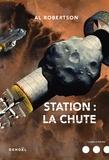 Station : la chute / Al Robertson   Robertson, Al. Auteur