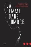 Christine Féret-Fleury - La femme sans ombre.