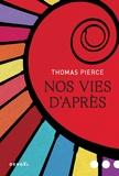 Thomas Pierce - Nos vies d'après.