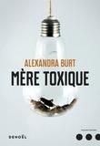 Alexandra Burt - Mère toxique.