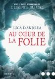 Luca D'Andrea - Au coeur de la folie.