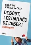 Charline Vanhoenacker - Debout, les damnés de l'Uber! - Chroniques.