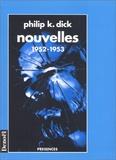 Philip K. Dick - Nouvelles (1952-1953).