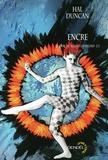Hal Duncan - Le livre de toutes les heures Tome 2 : Encre.