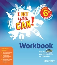 Michelle Jaillet et Frédéric André - Anglais 6e cycle 3 A1-A2 I bet you can! - Workbook.