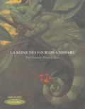 La reine des fourmis a disparu / Fred Bernard | Bernard, Frédéric (1969-....)