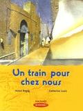 Azouz Begag et Catherine Louis - Un train pour chez nous - CM1.