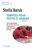 Stella Baruk - Comptes pour petits et grands. - Volume 2, Pour un apprentissage des opérations, des calculs, et des problèmes, fondé sur la langue et le sens.