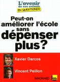 Xavier Darcos et Vincent Peillon - Peut-on améliorer l'école sans dépenser plus ?.