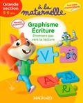 Georges Besnard et Anne Weiller - A la maternelle, graphisme-écriture Grande section 2016 - Premiers pas vers la lecture, 5-6 ans.