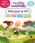 Julie Garnier et Huguette Chauvet - A la maternelle , prêt pour le CP ! - Maternelle cycle 1, de la GS au CP, 5-6 ans.