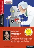 Bernard Werber - Bernard Werber présente 20 récits d'anticipation et de science-fiction - Progrès et rêves scientifiques.