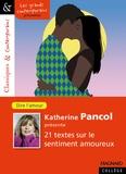 Katherine Pancol - Katherine Pancol présente 21 textes sur le sentiment amoureux - Dire l'amour.