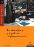 Bruno Doucey et Josiane Grinfas - La Résistance en poésie - Des poèmes pour résister.