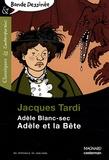 Jacques Tardi - Adèle Blanc-Sec  : Adèle et la Bête.