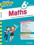 Annie Le Goff et Françoise Peynaud - Cahier du jour/cahier du soir Maths 6e + mémento.