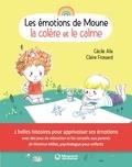Cécile Alix et Claire Frossard - Les émotions de Moune - Le calme et la colère.
