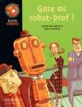 Gare au robot-prof ! / Christian Grenier   Grenier, Christian (1945-....). Auteur