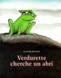 Verdurette cherche un abri / Claude Boujon | Boujon, Claude (1930-1995)