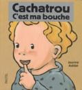 Jeanne Ashbé - Cachatrou  : C'est ma bouche.